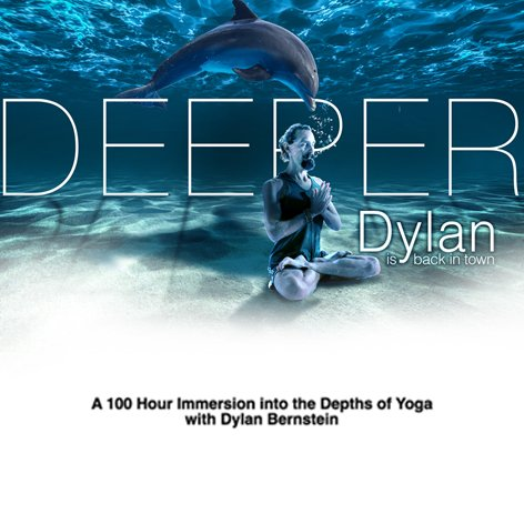 DEEPER A 100 hour Immersion into the Depths of Yoga with Dylan Bernstein