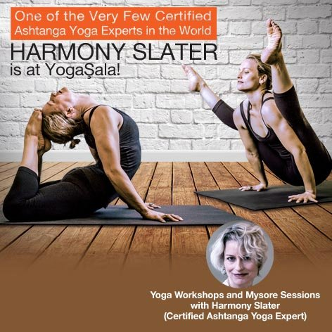 Yoga Workshops and Mysore Sessions with  HARMONY SLATER  (Certified Ashtanga Yoga Expert)