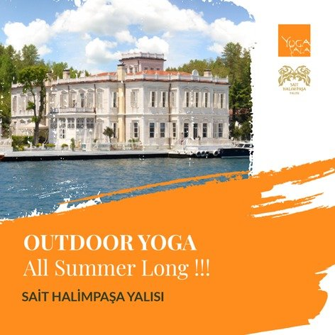 Outdoor Yoga All Summer Long - Sait Halim Paşa Yalısı