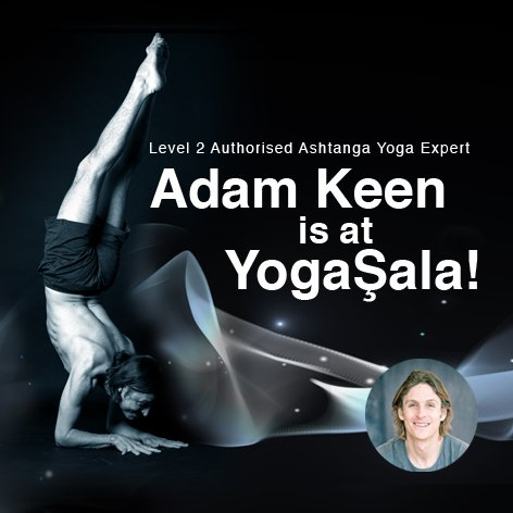 Level 2 Authorised Ashtanga Yoga Expert  Adam Keen is at YogaŞala! - October 2019