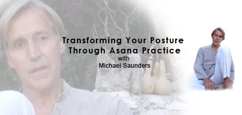 Transforming Your Posture Through Asana Practice with Michael Saunders