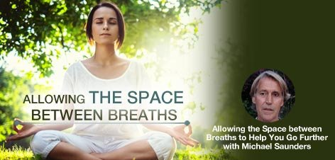 """Allowing the Space between Breaths to Help You Go Further"" with Michael Saunders"