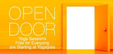 Open Door Yoga Sessions Free for Everyone are Starting at YogaŞala!